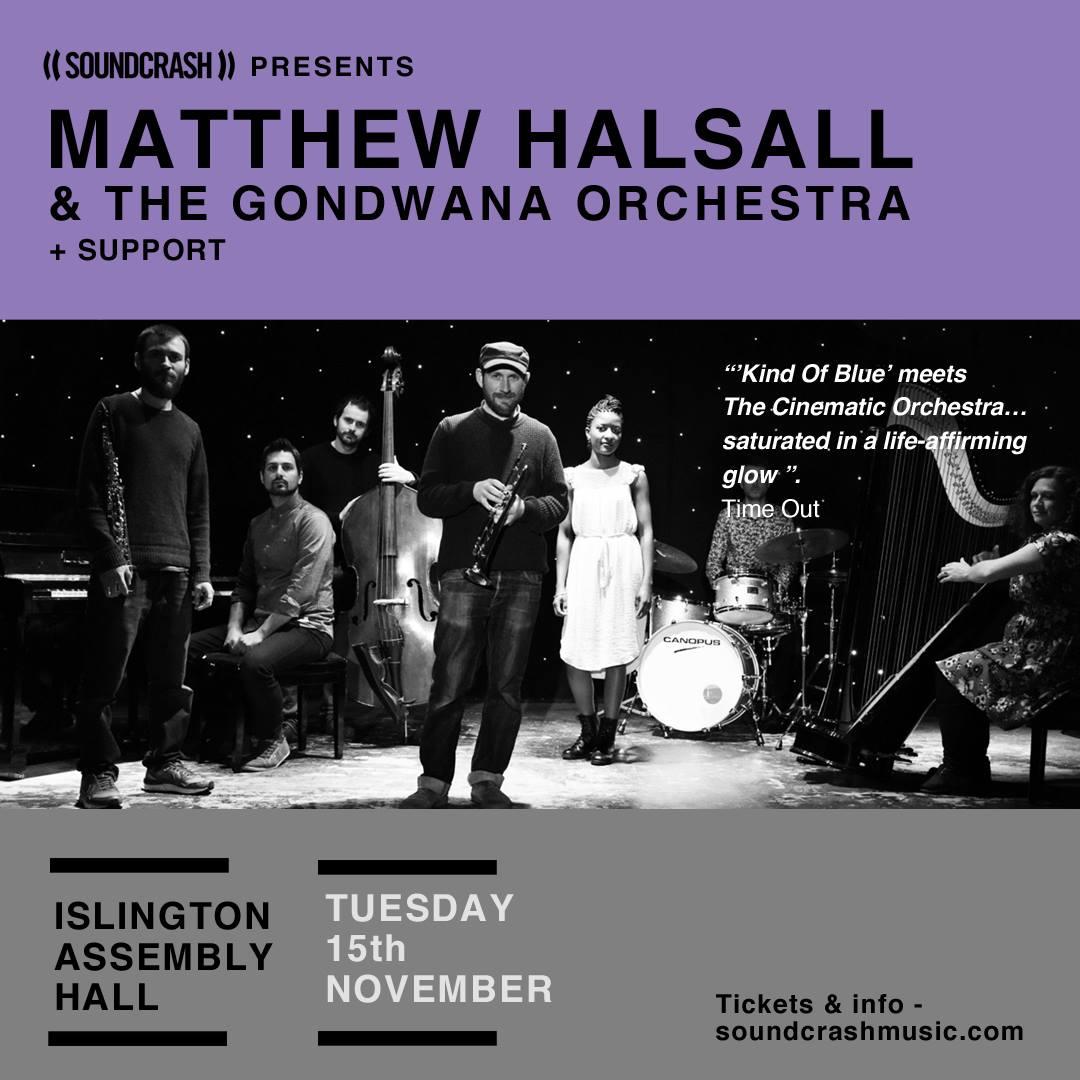 Matthew Halsall & The Gondwana Orchestra @ Islington Assembly Hall