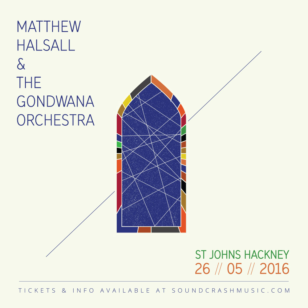Mathew Halsall & The Gondwana Orchestra @ St Johns Hackney 26th May 2016
